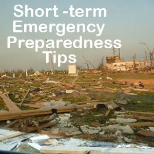 Short Term Emergency Preparedness Tips