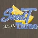 Sweet T Makes Three