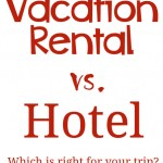 Vacation rental or hotel stay? A look at the pros and cons of each so you can travel smart on your next trip.