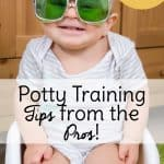 10 Tips for Potty Training from the Pros!