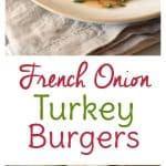 French Onion Turkey Burgers