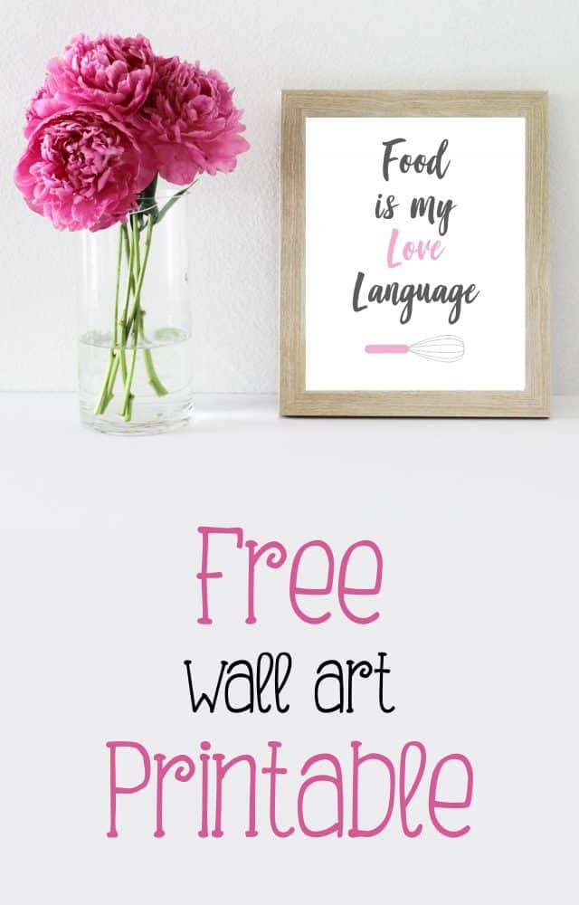 Food is my love language! Yours too? Display it proudly with this free wall art printable so everyone knows the way to your heart is through your tummy.