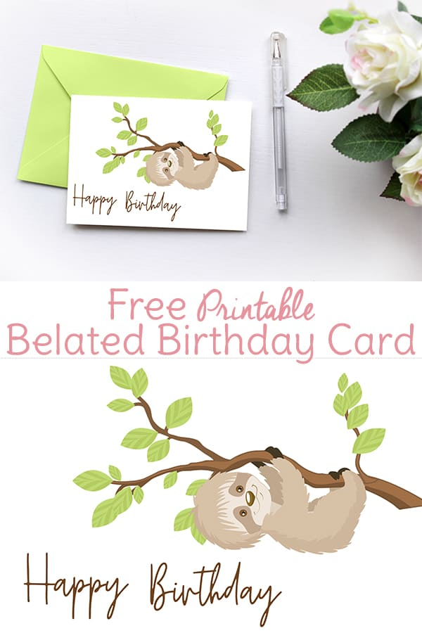 Did You Forget A Birthday Use This Sloth Card Printable To Wish Them
